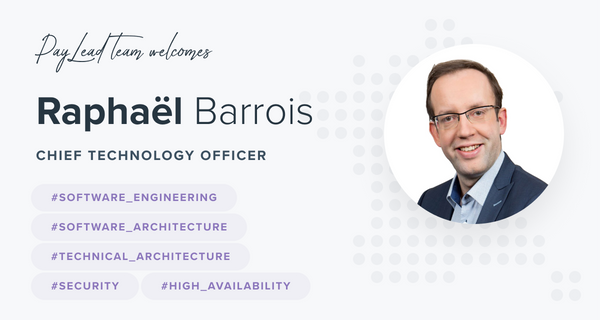 Raphael Barrois joins PayLead's growing Team as the new Chief Technology Officer
